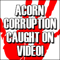 ACORN caught red handed!