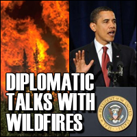 Obama enters talk w/ wildfires.