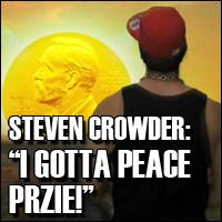 """I Gotta Peace Prize!"""
