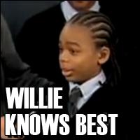 You tell'em Willie!